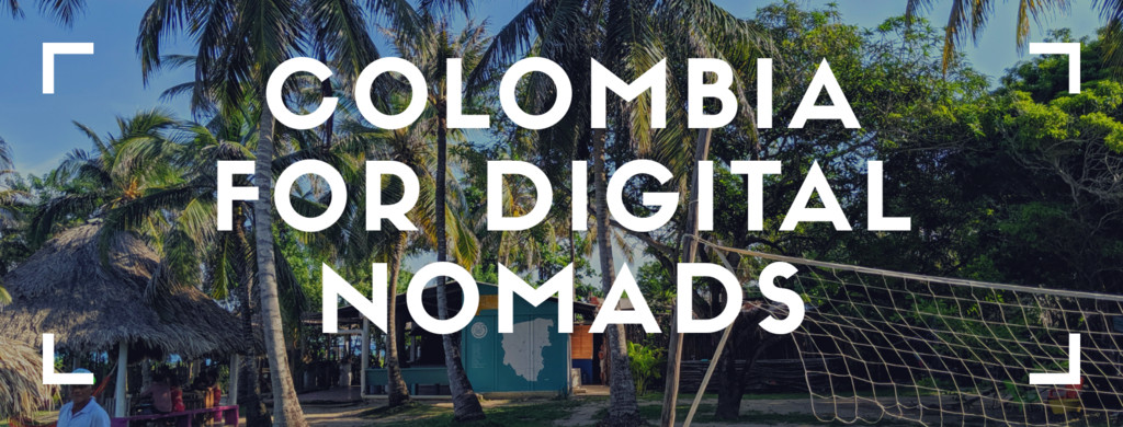Colombia Digital Nomad